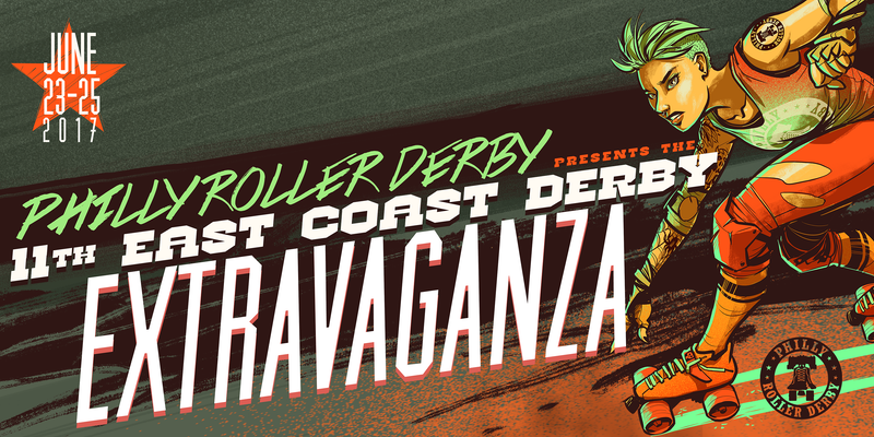 Philly Roller Derby 11th East Coast Derby Extravaganza